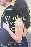 Where You Go (The Rambler Battalion Series Book 1)