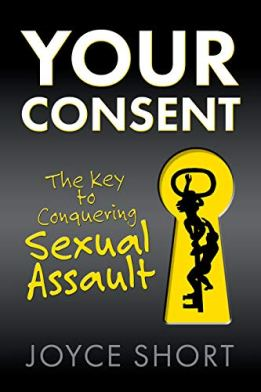 Your Consent: The Key to Conquering Sexual Assault by [Short, Joyce]