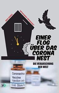 Einer flog über das Corona Nest: Die Verarschung der Welt: Amazon.de:  Scholl, Ares: Bücher