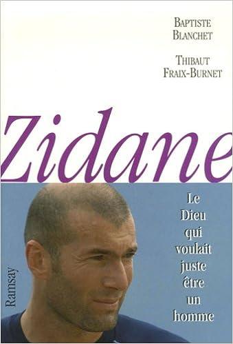 Zidane : Le dieu qui voulait juste être un homme