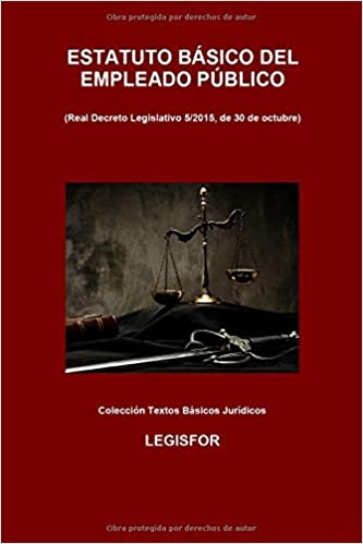 Descargar PDF Gratis Estatuto Básico del Empleado Público: 4.ª edición (septiembre 2018). Colección Textos Básicos Jurídicos