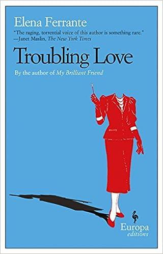 Troubling love Elena Ferrante Adult novels about mothers