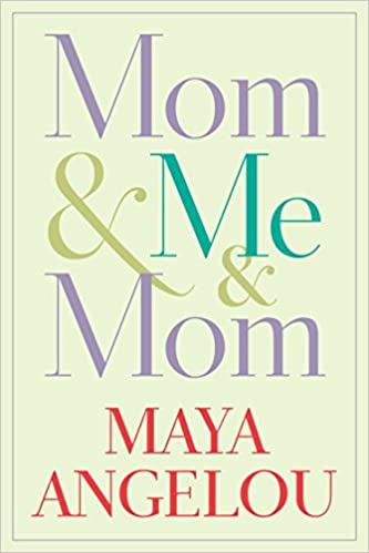 mom & me & Mom Maya Angelous Mother's Day books for adult
