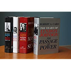 The Years of Lyndon Johnson: The Path to Power; Means of Ascent; Master of the Senate; The Passage of Power