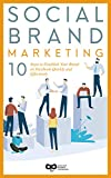 Social Brand Marketing: 10 Steps to Establish Your Brand on Facebook Quickly and Effectively (Social Brand Marketing Series 1)