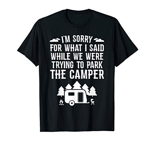 Sorry For What I Said While Parking Gift Funny RV Camping T-Shirt