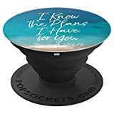 I Know The Plans I Have For You Christian Woman Bible Verse - PopSockets Grip and Stand for Phones and Tablets