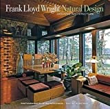 Alan Weintraub: Frank Lloyd Wright : Natural Design, Organic Architecture: Lessons for Building Green from an American Original (Hardcover); 2012 Edition
