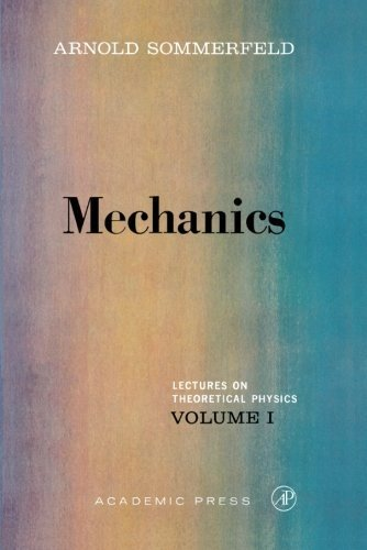 Mechanics. Lectures on Theoretical Physics Volume 1 by Arnold Sommerfeld (1964-06-03)
