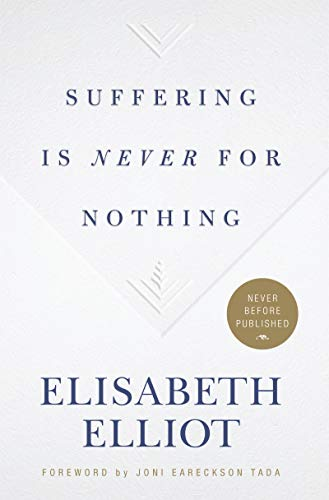Suffering Is Never for Nothing by [Elliot, Elisabeth]