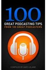 100Podcast Tips