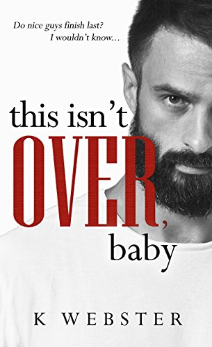 This Isn't Over, Baby by K Webster