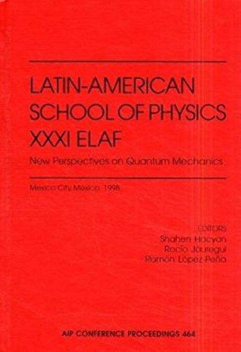 Latin-American School of Physics XXXI Elaf: New Perspectives on Quantum Mechanics