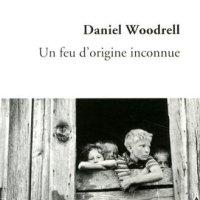 Un feu d'origine inconnue : Daniel Woodrell