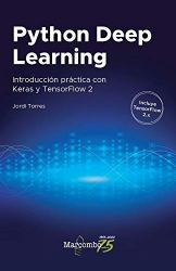 Python Deep Learning: Introducción práctica con Keras y TensorFlow 2