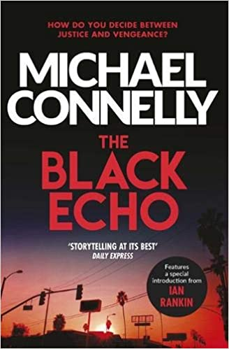 Buy The Black Echo (Harry Bosch Series) Book Online at Low Prices in India | The Black Echo (Harry Bosch Series) Reviews & Ratings - Amazon.in