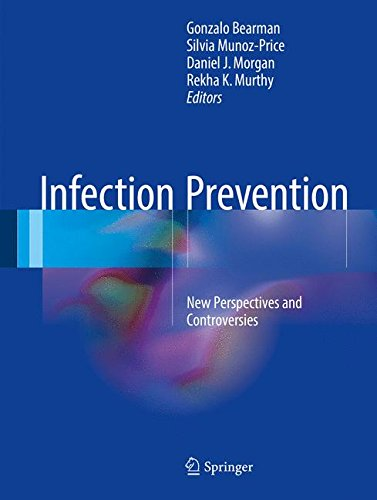Infection Prevention: New Perspectives and Controversies