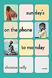 Sunday's on the Phone to Monday: A Novel
