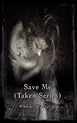 Save Me (Taken Series Book 1)