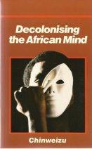 Decolonising the African Mind: Chinweizu: 9789782651037: Amazon.com: Books