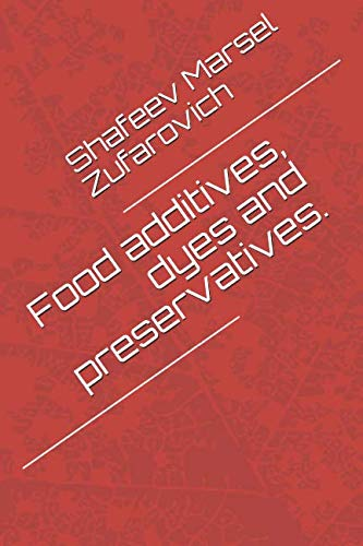 Food additives, dyes and preservatives.
