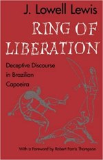 Ring of Liberation: Deceptive Discourse in Brazilian Capoeira