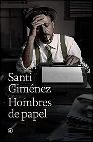 Hombres de papel de Santi Giménez