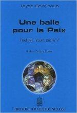 Une balle pour la Paix : Football, sport sacré ?