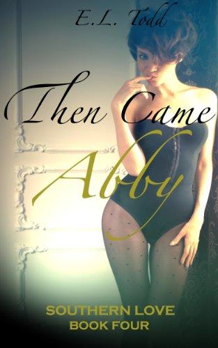 Después vino Abby (Amores del Sur 4) de E. L. Todd