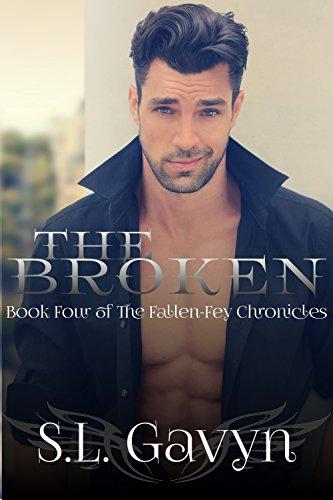 The Broken (The Fallen-Fey Chronicles Book 4) by [Gavyn, S. L.]