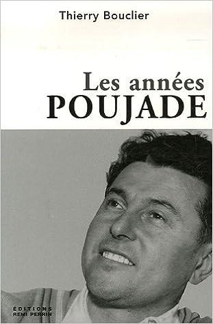 Amazon.fr - Les années Poujade : Une histoire du poujadisme (1953-1958) -  Bouclier, Thierry - Livres