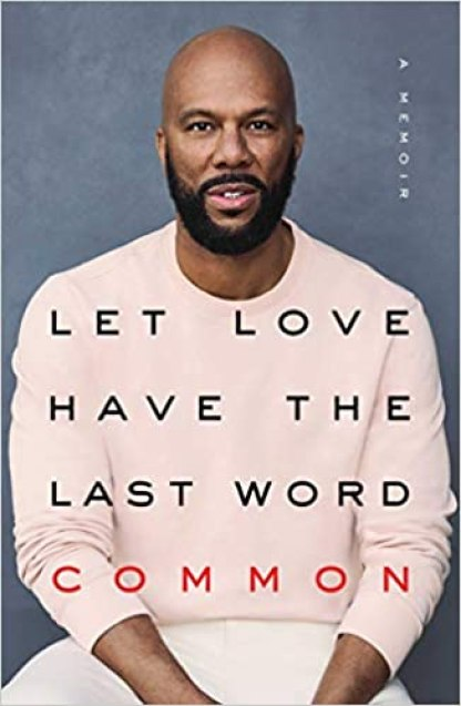 Image result for Let Love Have the Last Word: A Memoir by Common