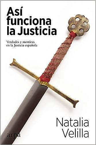 Así funciona la Justicia de Natalia Velilla