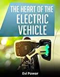 The Heart Of The Electric Vehicle: Switching to an electric or hybrid car has never been easier and Evi Power is here to help you make the right choice!