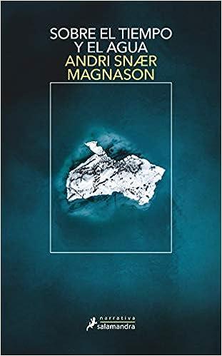 Sobre el tiempo y el agua de Andri Snaer Magnason