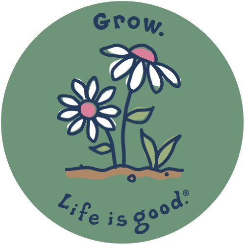 "Life is good. 4"" Sticker - Grow"