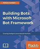 Building Bots with Microsoft Bot Framework