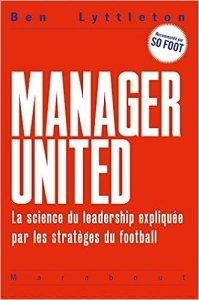 Manager United – La science du leadership expliquée par les stratèges du football [CRITIQUE]
