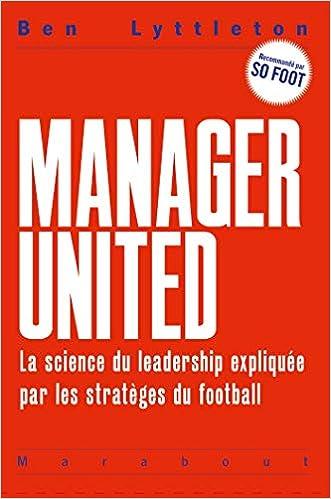 Manager United - La science du leadership expliquée par les stratèges du football