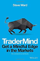TraderMind: Get a Mindful Edge in the Markets (Wiley Trading)