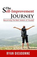 The Self-Improvement Journey: Becoming The Best Version Of Yourself by [Dieudonne, Ryan]