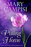 Pulling Home: That Second Chance, Book 1