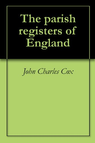 The parish registers of England (Kindle)