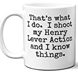 Gun Gifts For Men, Women. Henry Lever Action That's What I Do Coffee Mug, Cup. Gun Accessories For Rifle, Carbine, Lover, Fan. Scope, Mag, Magazine, Bag, Sling, Cleaning, Case.