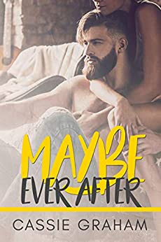 Maybe Ever After by [Graham, Cassie]