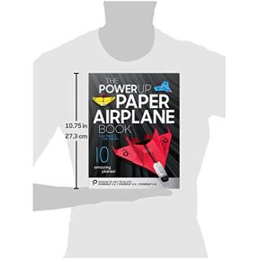 PowerUp-Paper-Airplane-Book-A-Certified-Fully-Illustrated-59-Page-Companion-Guide-to-The-20-30-40-Powered-Paper-Planes-for-Beginners-Hobbyists-Tinkerers-STEM-Teachers