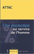 Amazon.fr - Une économie au service de l'homme - ATTAC France - Livres