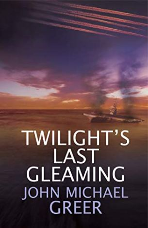 Twilight's Last Gleaming by [Greer, John Michael]