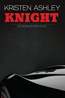 Knight (The Unfinished Heroes Series Book 1) by [Ashley, Kristen]