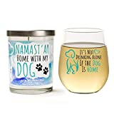 Dog Lover's Gift Set | Cute 'It's Not Drinking Alone if the Dog is Home' 15 oz. Wine Glass |'Namast'ay Home with My Dog' Soy Candle Dog Mom Gift Set for Women | Lavender, Jasmine, Musk | Gift
